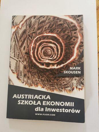 Mark Skousen - Austriacka Szkoła Ekonomii dla Inwrstorów