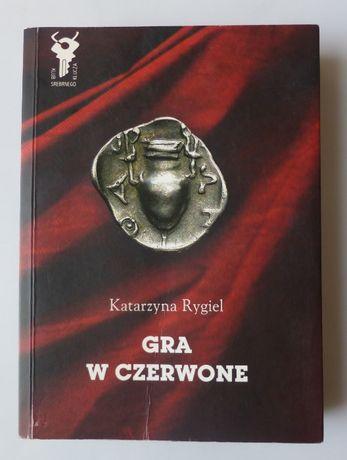 Książka kryminał detektywistyczna GRA W CZERWONE Katarzyna Rygiel