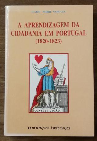 a aprendizagem da cidadania em portugal 1820 a 1823, isabel vargues