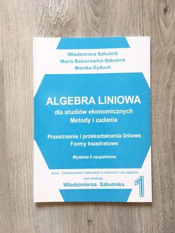 Algebra liniowa dla studiów ekonomicznych Włodzimierz Szkutnik