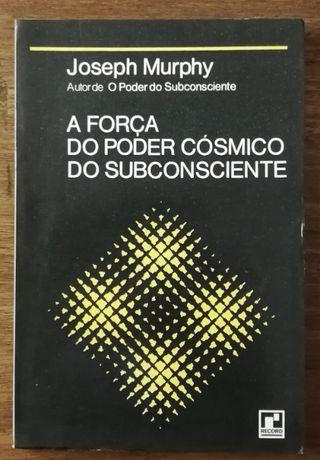 a força do poder cósmico do subconsciente, joseph murphy