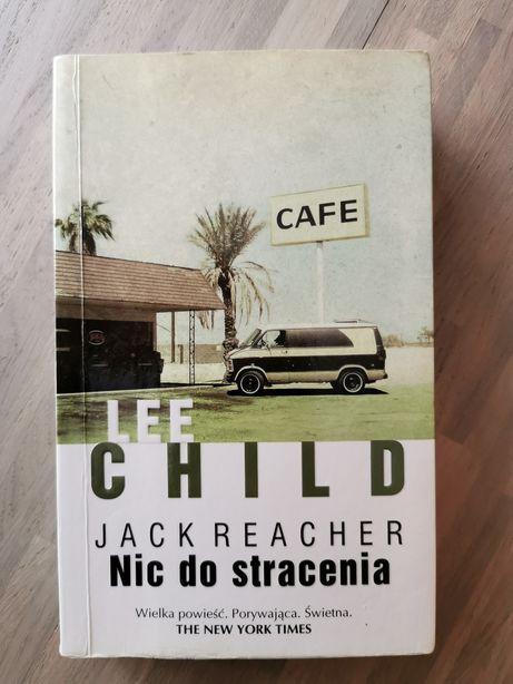 Książka Lee Child Nic Do Stracenia