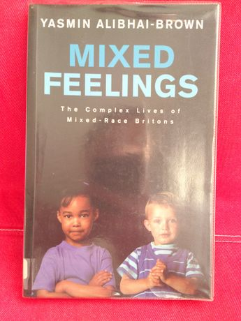 """Mixed feelings. The Complex Lives of Mixed-Race Britons"""