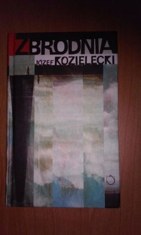 """""""Zbrodnia"""" Józef Kozielecki"""