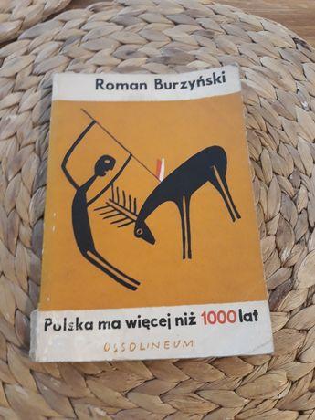 Polska ma więcej niż 1000 lat Roman Burzyński