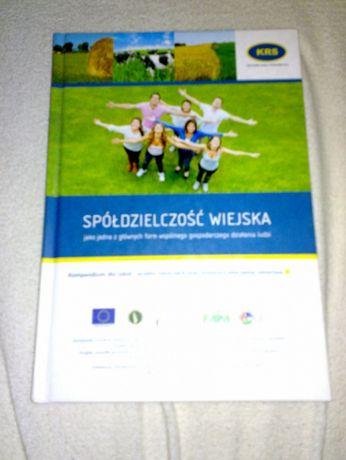 Spółdzielczość wiejska kompendium dla szkól i uczelni rolniczych.