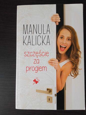 Szczęście za progiem - Manula Kalicka