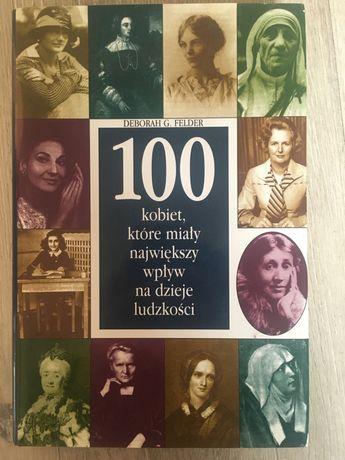 """Książka """"100 kobiet które miały największy wpływ na dzieje ludzkości"""""""