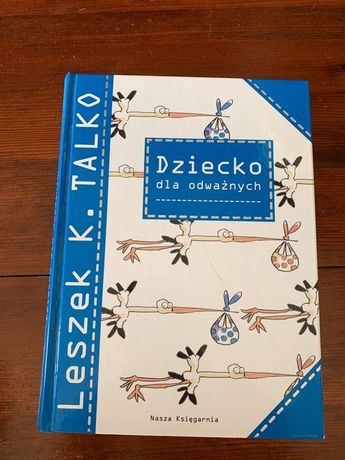 Książka Dziecko dla odważnych L.K. Talko