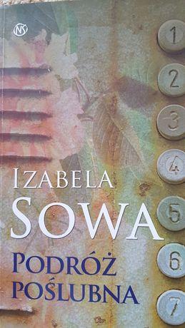 """Książka """"PODRÓŻ POŚLUBNA """" Izabela  Sowa."""