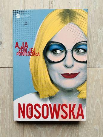 A ja żem jej powiedziała... Katarzyna Nosowska