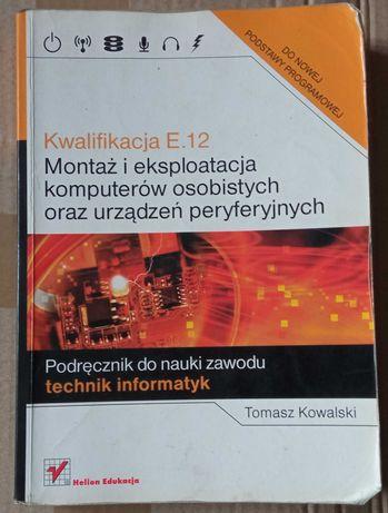 Kwalifikacja E.12 Montaż i eksploatacja komputerów Tomasz Kowalski