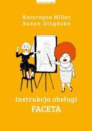 Instrukcja obsługi faceta Autor: Katarzyna Miller Giżyńska Suzan