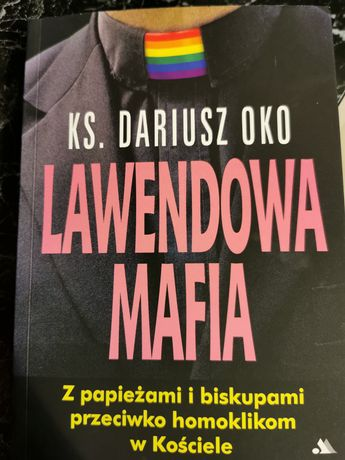 Lawendowa mafia Ks. Dariusz Oko
