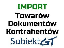 Import z Excel do Subiekt GT, nexo. Towarów, Dokumentów, Kontrahentów