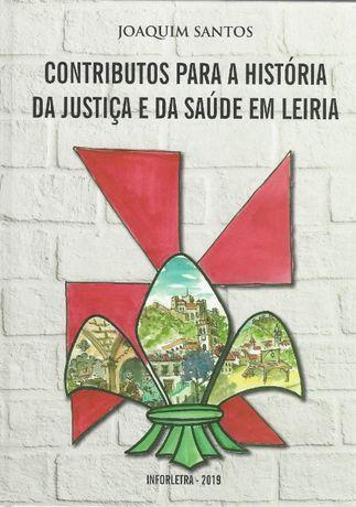 Contributos para a História da Justiça e da Saúde em Leiria