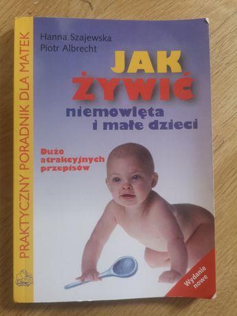 Książka jak żywić niemowlęta I małe dzieci