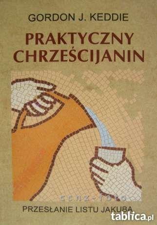 PRAKTYCZNY Chrześcijanin - Gordon J. Keddie