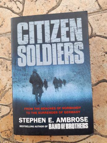 Stephen E.Ambrose Citizen soldiers