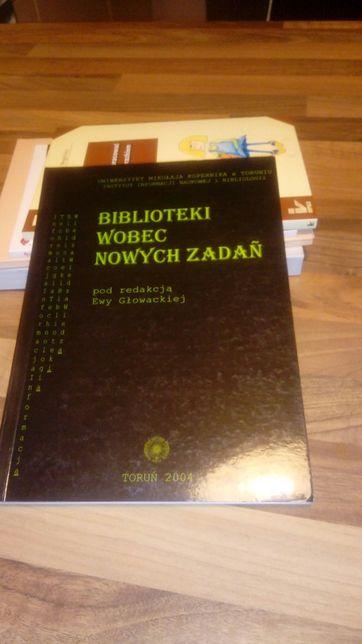 Biblioteki wobec nowych zadań. Red. Ewa Głowacka