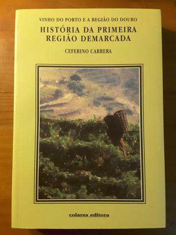 Vinho do Porto e Região do Douro História da Primeira Região Demarcada
