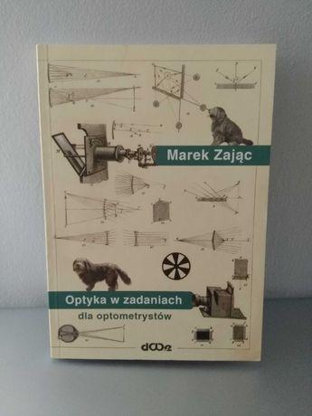 Optyka w zadaniach dla optometrystów Marek Zając