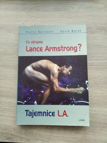 Co ukrywa Lance Armstrong? Tajemnice L.A. - P.Ballester, D.Walsh