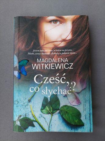 Cześć co słychać, Magdalena Witkiewicz powieść