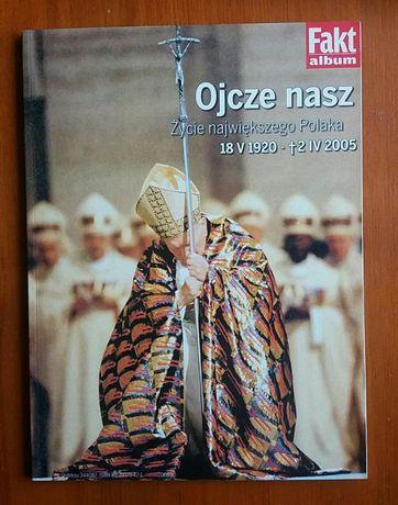 Ojcze Nasz - życie największego Polaka - Jan Paweł II
