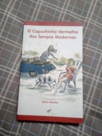 O capuchinho Vermelho dos Tempos Modernos - Mario Mendes