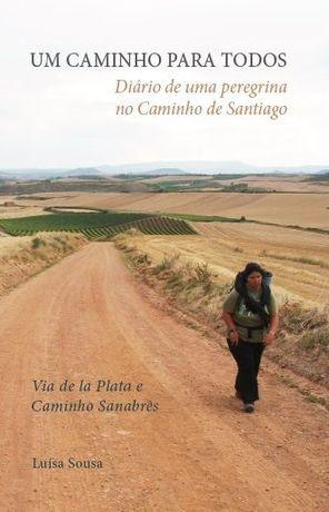 Um Caminho para Todos -Diário de uma peregrina no Caminho de Santiago