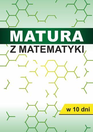Matura z matematyki w 10 dni jak zdać maturę 2021