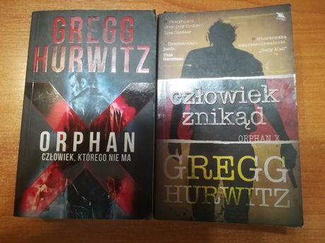 książki Greg Hurwitz Orphan X Człowiek, którego nie ma Człowiek znikąd