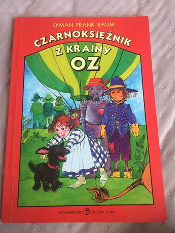 """""""Czarnoksiężnik z krainy Oz""""- L. F. Baum."""