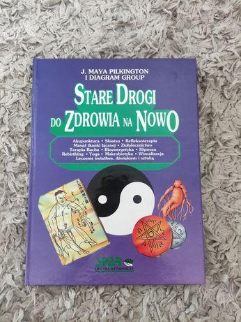 Stare drogi do zdrowia na nowo, książka