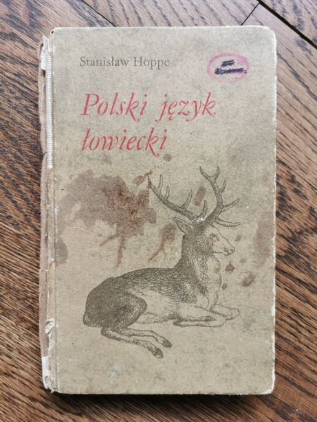 Polski język łowiecki Stanisław Hoppe myślistwo łowiectwo PZŁ