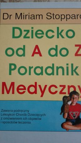 Dziecko od A do Z Poradnik Medyczny