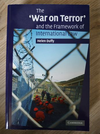 The War on Terror and the Framework of International Law Duffy