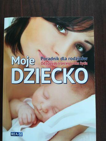 Poradnik dla rodziców Moje dziecko. Książka ciąża i rozwój dziecka