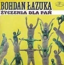 Bohdan Łazuka. Życzenia dla pań, płyta winylowa