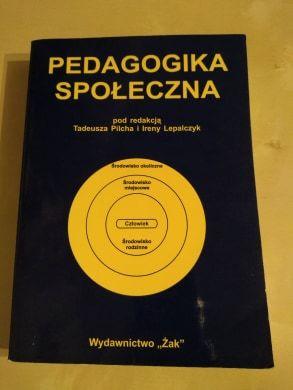 Tadeusz Pilch, Irena Lepalczyk- Pedagogika społeczna