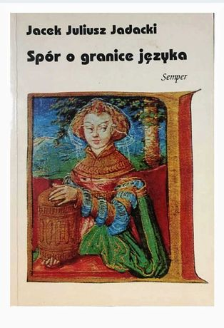 Spór o granice języka - Jacek Juliusz Jadacki