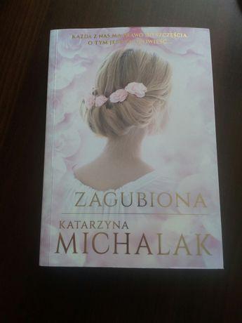 """Książka pt. """"Zagubiona""""  autorstwa Katarzyny Michalak"""