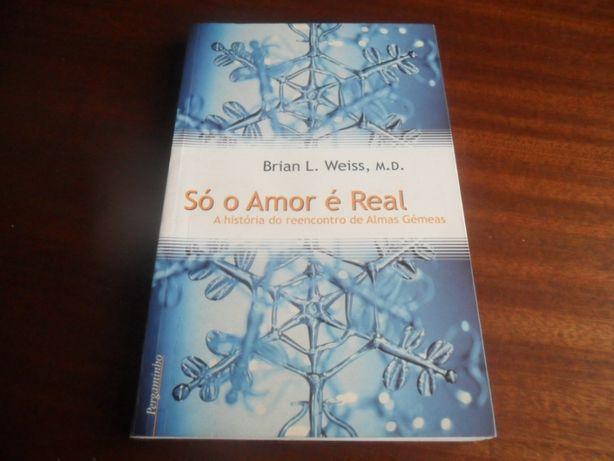 """""""Só o Amor é Real"""" de Brian L. Weiss"""