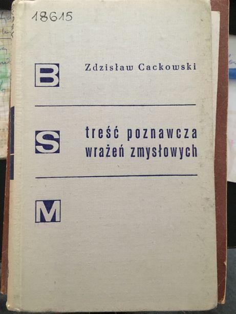 Treść poznawcza wrażeń zmysłowych - Zdzisław Cackowski