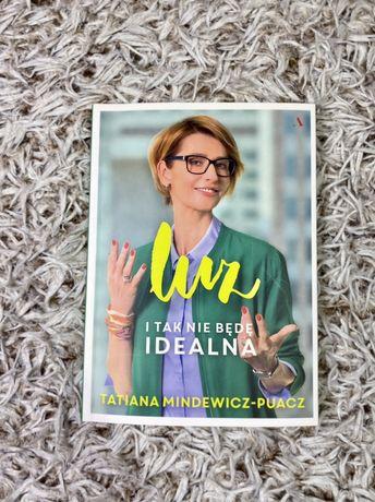 Luz i tak nie będę idealna Tatiana Mindewicz-Puacz