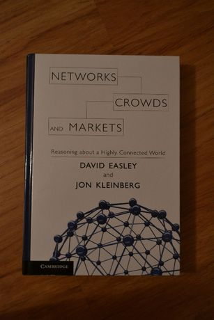 Networks, Crowds, and Markets - David Easley, Jon Kleinberg