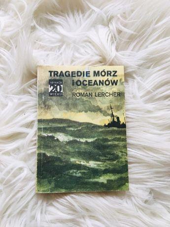 Sensacje XX wieku tragedie mórz i oceanow