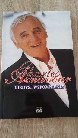 Charles Aznavour Kiedyś... wspomnienia Autobiografia