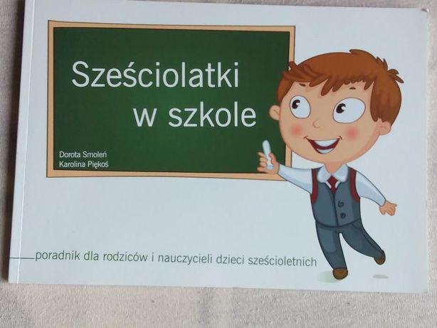 Sześciolatki w szkole,Dorota Smoleń,Karolina Piękoś